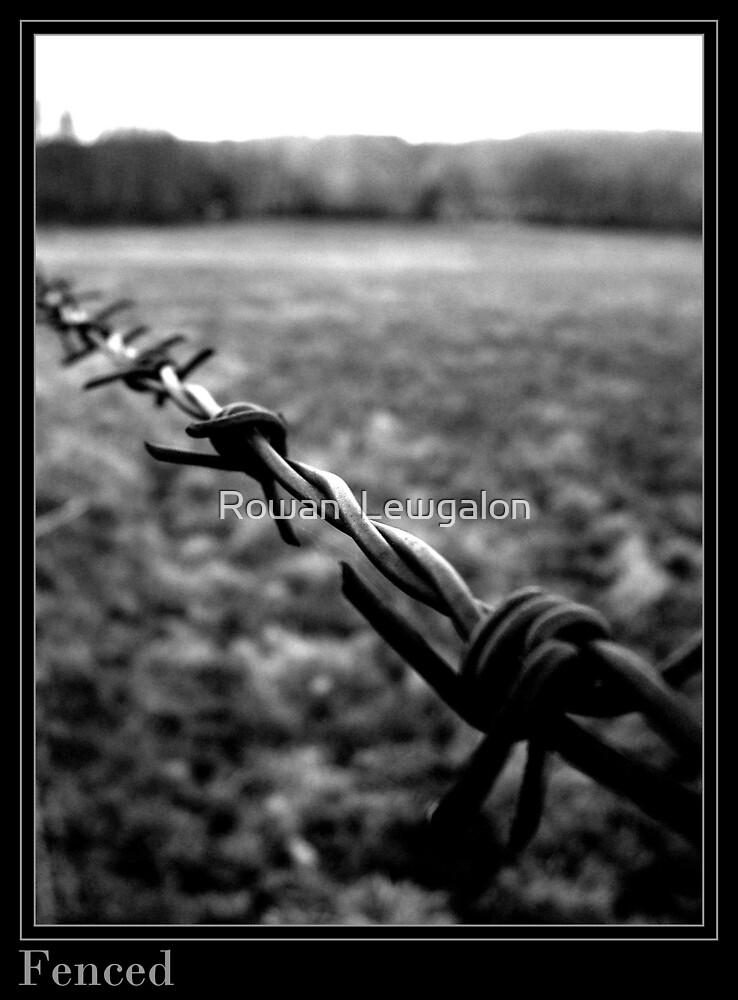 Fenced by Rowan  Lewgalon