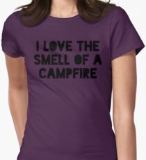 I love the smell of a campfire  Womens Fitted T-Shirt