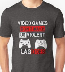 video games dont make us violent Unisex T-Shirt