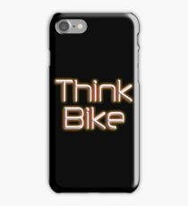 THINK BIKE! BIKE, BICYCLE, CYCLING, CYCLE, safety, MOTORBIKE, red iPhone Case/Skin