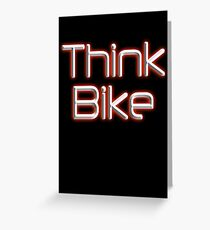 THINK BIKE! BIKE, BICYCLE, CYCLING, CYCLE, safety, MOTORBIKE, red Greeting Card