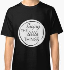 Enjoy the little things (white) Classic T-Shirt