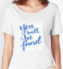 You Will Be Found Dear Evan Hansen Women's Relaxed Fit T-Shirt