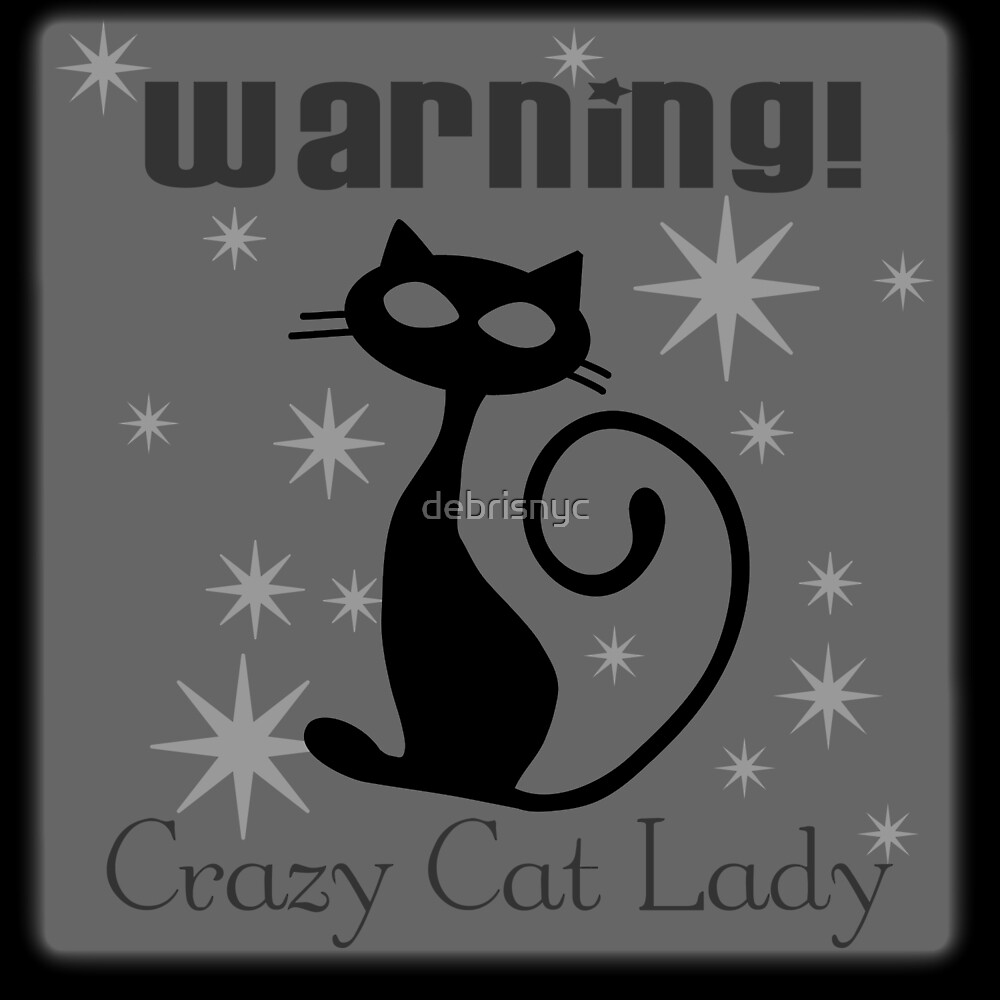 crazy cat lady black by debrisnyc