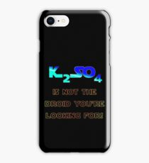 Potassium Sulphate not a droid! iPhone Case/Skin