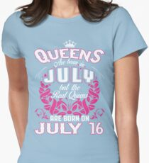 Queens Are Born On July 16 Womens Fitted T-Shirt