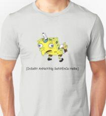Insert annoying sentence here Unisex T-Shirt