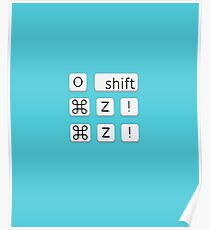 OH Shift Command Z! Command Z! Poster