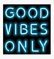 GOOD VIBES ONLY NEON SIGN Photographic Print