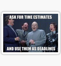 Estimates - Deadlines Sticker