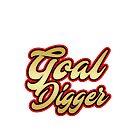 Goal Digger by DWPickett