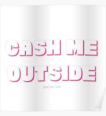 Cash Me Outside Poster
