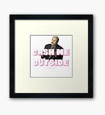 Cash Me Outside Framed Print