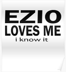 Ezio loves me Poster