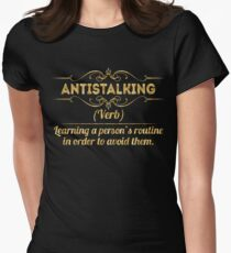 ANTISTALKING (verb) learning a person's routine in order to avoid them Womens Fitted T-Shirt