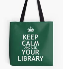 Keep Calm and Use Your Library Tote Bag