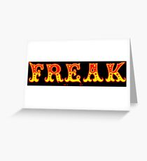 CIRCUS FREAK Greeting Card