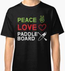Peace Love Paddle Board Super Cute Design Classic T-Shirt