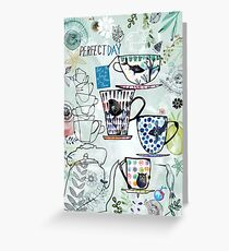 Time4Tea - Perfect day! Greeting Card