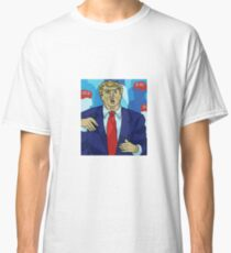 Trump the Dick.  Just Saying Classic T-Shirt