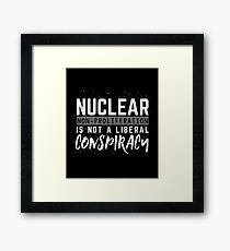 Nuclear Non Proliferation Is Not A Liberal Conspiracy Framed Print