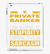PRIVATE BANKER - SARCASM TEES AND HOODIE iPad Case/Skin