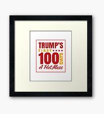 Trump's First 100 Days A Hot Mess Framed Print
