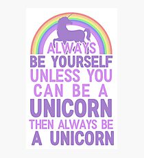 always be a unicorn Photographic Print
