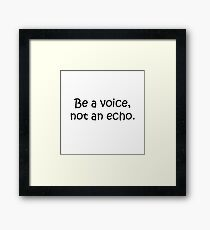 Be a Voice! Framed Print