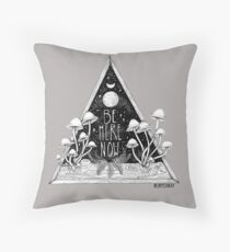 Be Here Now || Zen typography mushroom illustration  Throw Pillow