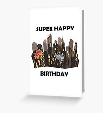 Have a Super Happy Birthday! Greeting Card