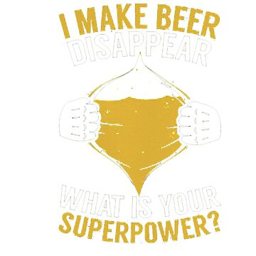 BEER SHIRT MY SUPERPOWER I LOVE BEER APPAREL by Thecoldbeer