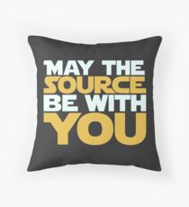May The Source Be With You Throw Pillow
