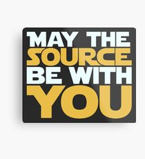 May The Source Be With You Metal Print