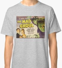 The Mad Ghoul, vintage horror movie poster Classic T-Shirt