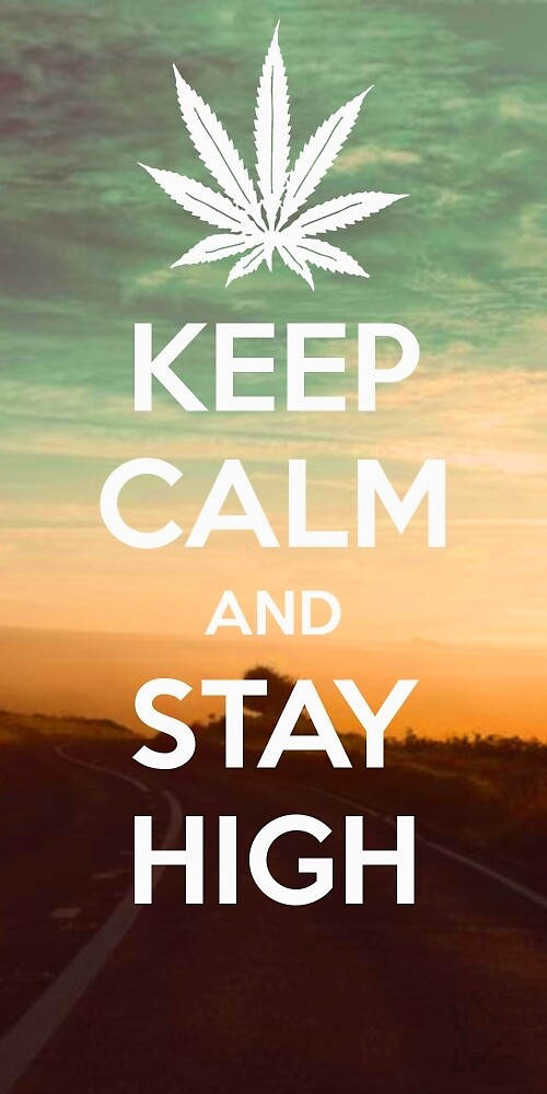 Keep Calm And Stay High by Yott