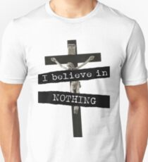 I Believe In Nothing T-Shirt