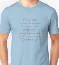 He became sin for us... 2 Corinthians 5:21 Scripture Unisex T-Shirt