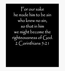 He became sin for us... 2 Corinthians 5:21 Scripture Photographic Print