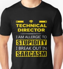 TECHNICAL DIRECTOR - SARCASM TEES AND HOODIE Unisex T-Shirt