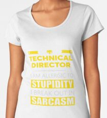TECHNICAL DIRECTOR - SARCASM TEES AND HOODIE Women's Premium T-Shirt