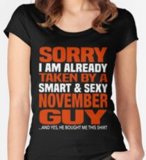 Sorry i am already taken by smart and sexy november guy t-shirts Women's Fitted Scoop T-Shirt