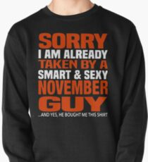 Sorry i am already taken by smart and sexy november guy t-shirts Pullover