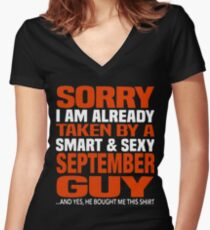 Sorry i am already taken by smart and sexy september guy t-shirts Women's Fitted V-Neck T-Shirt