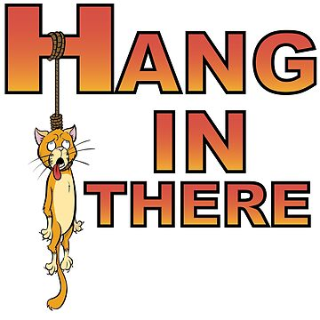 Hang In There Demotivational by JeffMorin