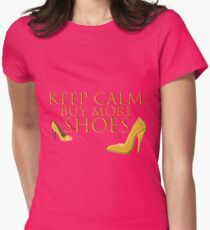 keep calm - buy more shoes Womens Fitted T-Shirt