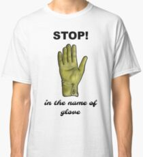 STOP! In The Name of Glove (Yellow) Classic T-Shirt