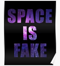 SPACE IS FAKE Poster