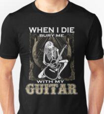 When I Die Bury Me With My Guitar T-Shirt