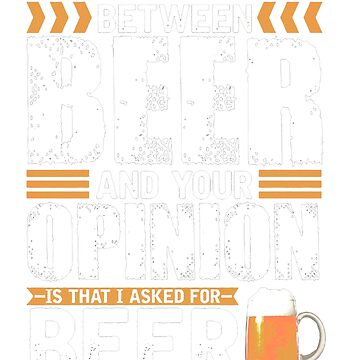 Difference Between Beer And Your Opinion by Thecoldbeer